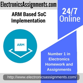 ARM Based SoC Implementation Assignment help