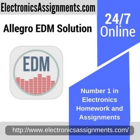 Allegro EDM Solution Assignment help