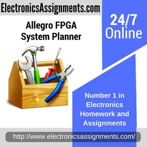 Allegro FPGA System Planner Assignment helpAllegro FPGA System Planner Assignment help
