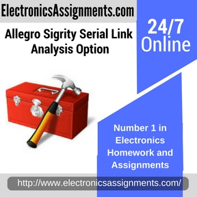 Allegro Sigrity Serial Link Analysis Option Assignment help