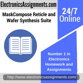 MaskCompose Reticle and Wafer Synthesis Suite Assignment help