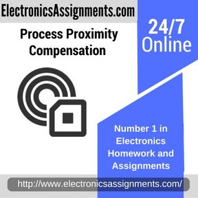 Process Proximity Compensation Assignment Help