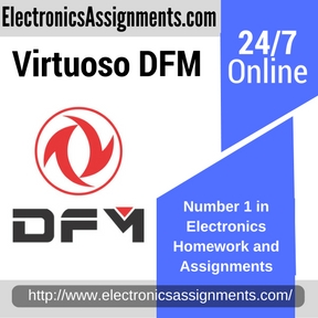 Virtuoso DFM Assignment Help