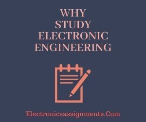Why Study Electronic Engineering
